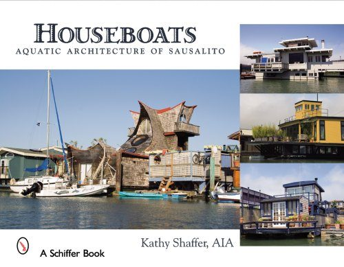 Houseboats Aquatic Architecture of Sausalito