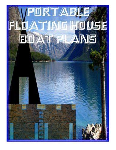 Portable Floating Houseboat Plans